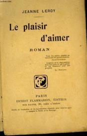 Le Plaisir D'Aimer. - Couverture - Format classique
