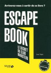 Vente livre :  Escape book ; le secret du club Wanstein  - Tapia Ivan - Ivan Tapia