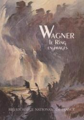 WAGNER. Le Ring en images – Catherine Massip