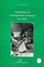 Dynamique De L'Enseignement Islamique Au Niger - Intérieur - Format classique
