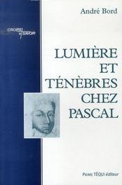 Lumiere Et Tenebres Chez Pascal - Intérieur - Format classique