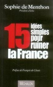 15 idées simples pour ruiner la france - Intérieur - Format classique