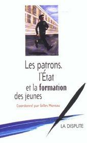 Les Patrons L'Etat Et La Formation Des Jeunes - Intérieur - Format classique
