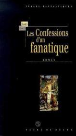 Confessions D'Un Fanatique - Couverture - Format classique
