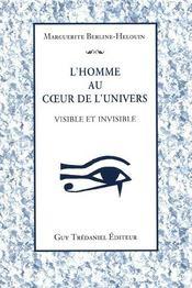 L'Homme Au Coeur De L'Univers ; Visible Et Invisible - Intérieur - Format classique