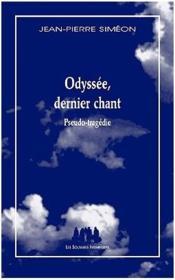 Odyssée, dernier chant ; pseudo-tragédie - Couverture - Format classique