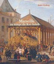 Marseille Au Temps Du Roi Soleil - Intérieur - Format classique