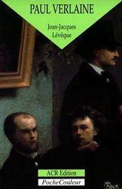Paul Verlaine ; le poète orageux - Intérieur - Format classique