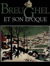 Breughel Et Son Epoque - Couverture - Format classique