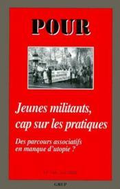 Revue Pour N.166 ; Jeunes Militants, Cap Sur Les Pratiques ; Des Parcours Assiociatifs En Manque D'Utopie ? - Couverture - Format classique