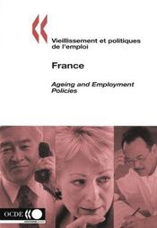Vieillissement et politiques de l'emploi ; ageing and employment policies ; france - Intérieur - Format classique