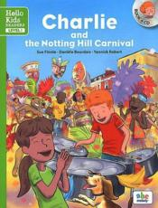 Vente livre :  Charlie at the Notting Hill carnival ; level 1  - Sue Finnie - Daniele Bourdais - Yannick Robert