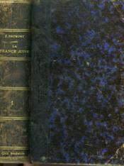 La France Juive. Essai D'Histoire Contemporaine. Tome 1. - Couverture - Format classique