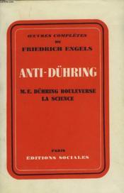 Oeuvres Completes De Friedrich Engels. Anti-Dühring. M.E. Dühring Boulverse La Scence. - Couverture - Format classique