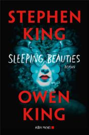 Sleeping beauties  - Stephen King - Owen King