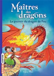 Vente  Maîtres des dragons T.4 ; le pouvoir du dragon de feu  - Tracy West - Graham Howells