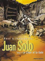 Juan Solo t.3 ; la chair et la gale - Intérieur - Format classique
