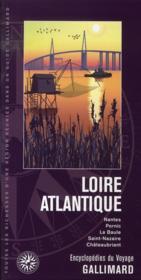 Loire atlantique ; nantes, clisson, pornic, guérande, la baule... - Couverture - Format classique
