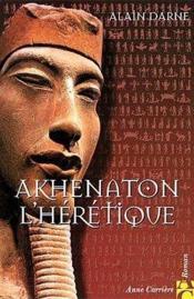 Akhenaton l'hérétique - Couverture - Format classique