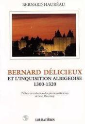 Bernard Delicieux Et L'Inquisition Albigeoise - Couverture - Format classique