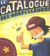 Catalogue Des Gaspilleurs (Le) - Intérieur - Format classique
