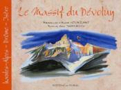 Le massif du Dévoluy ; Hautes-Alpes, Drôme, Isère - Couverture - Format classique