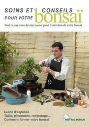 Soins et conseils pour votre bonsaï ; tout ce que vous devriez savoir pour l'entretien de votre bonsaï - Intérieur - Format classique