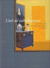 L'Art De Collectionner - Le Xxe Siecle Dans Les Collections Publiques Des Pays-B - Couverture - Format classique