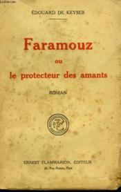 Faramouz Ou Le Protecteur Des Amants. - Couverture - Format classique