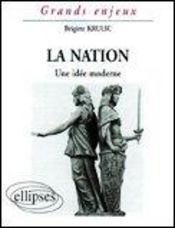 La Nation Une Idee Moderne Grands Enjeux - Intérieur - Format classique