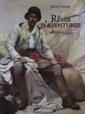 Reves D'Aventures 1800 1940 - Couverture - Format classique
