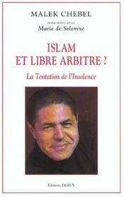 Islam Et Libre Arbitre ? La Tentation De L'Insolence - Intérieur - Format classique