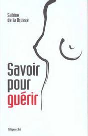 Savoir Pour Guerir ; Vaincre Le Cancer Du Sein - Intérieur - Format classique