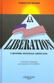 La Liberation - L'Histoire Officielle Americaine - Intérieur - Format classique