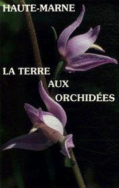 Haute-Marne, la terre aux orchidées - Couverture - Format classique