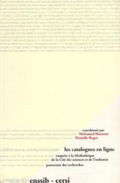 Les catalogues en ligne ; enquête à la médiathèque de la cité des sciences et de l'industrie, panorama des recherches - Couverture - Format classique