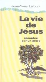 La vie de jesus racontee par un arbre - Intérieur - Format classique