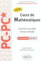 Cours De Mathematiques Exercices Corriges Travaux Diriges Seconde Annee Pc-Pc* Nouveau Programme - Intérieur - Format classique