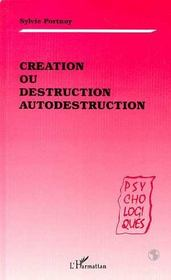 Creation Ou Destruction Autodestruction - Intérieur - Format classique