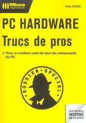 Pc Hardware ; Trucs De Pros - Intérieur - Format classique
