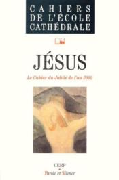 Jesus cahier jubile 2000  - Collectif