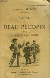 Legende Du Beau Pecopin Et De La Belle Bauldour. - Couverture - Format classique