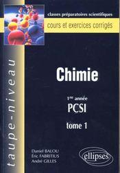 Chimie 1re Annee Pcsi Tome 1 Cours Et Exercices Corriges - Intérieur - Format classique