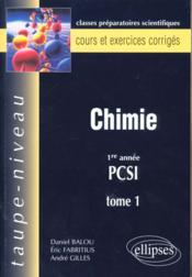 Chimie 1re Annee Pcsi Tome 1 Cours Et Exercices Corriges - Couverture - Format classique
