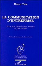 La Communication D'Entreprise, Pour Une Histoire Des Metiers Et Des Ecoles - Intérieur - Format classique