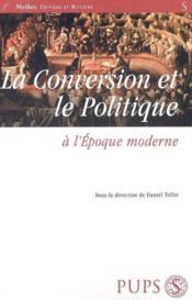 La Conversion Et Le Politique A L'Epoque Moderne - Couverture - Format classique