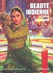 Vente livre :  Beaute indienne ; le style bollywood  - Berenice Geoffroy-Schneiter