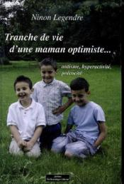 Tranche De Vie D'Une Maman Optimiste... Autisme, Hyperactivite, Precocite - Couverture - Format classique