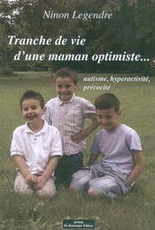 Tranche De Vie D'Une Maman Optimiste... Autisme, Hyperactivite, Precocite - Intérieur - Format classique