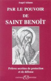 Par Le Pouvoir De Saint Benoit - Intérieur - Format classique